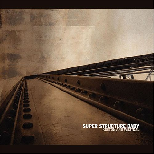 Play & Download Super Structure Baby [reissue] by Keston And Westdal | Napster