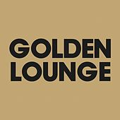 Golden Lounge (Compiled By Henri Kohn) by Various Artists