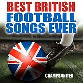 Best British Football Songs Ever by Champs United