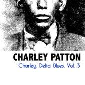 Charley, Delta Blues, Vol. 3 by Charley Patton