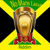 Play & Download No Mans Land Riddim by Various Artists | Napster
