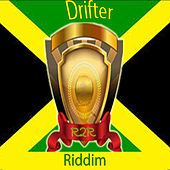 Drifter Riddim by Various Artists