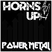 Play & Download Horns Up! Power Metal by Various Artists | Napster