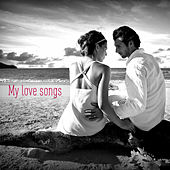 My Love Songs by Various Artists