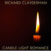 Play & Download Candle Light Romance: Instrumental Piano Music by Richard Clayderman | Napster