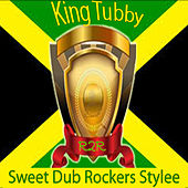 Sweet Dub Rockers Stylee by King Tubby