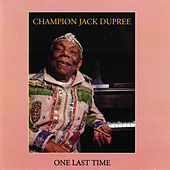 Play & Download One Last Time by Champion Jack Dupree | Napster