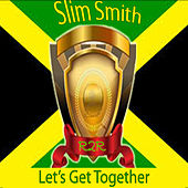 Let's Get Together by Slim Smith