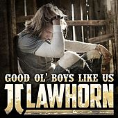 Play & Download Good Ol' Boys Like Us by JJ Lawhorn | Napster