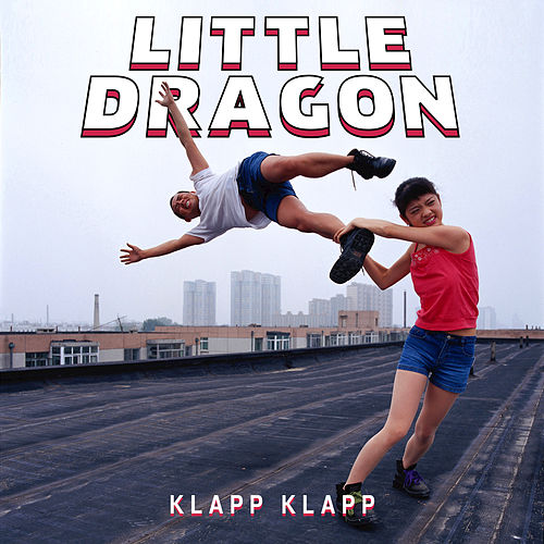Play & Download Klapp Klapp by Little Dragon | Napster