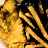Play & Download Just While We're Here by Smith | Napster