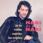 Ja te volim najvise na svijetu by Hari Mata Hari
