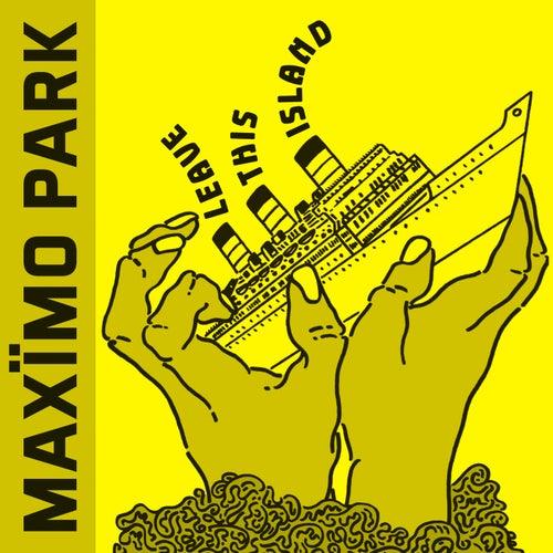 Leave This Island von Maximo Park