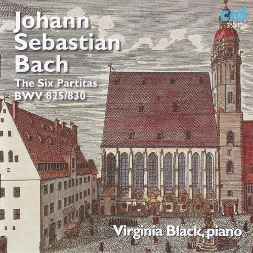 Johann Sebastian Bach: The Six Partitas, BWV 825-830 by Virginia Black
