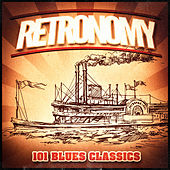 Retronomy, Vol. 3: 101 'Ol Timer Blues Classics (A Vintage Music Playlist of Blues from the 30's, 40's, 50's and 60's) von Various Artists