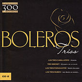 Play & Download Boleros: Trios Vol. 2 by Various Artists | Napster