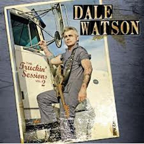 Play & Download The Truckin' Sessions: Volume Two by Dale Watson | Napster