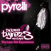 Play & Download Spare Tyrez 3: Tha Lazy Girl Experience by Pyrelli | Napster