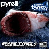 Play & Download Spare Tyrez 4: Shark Infested Waterz by Pyrelli | Napster