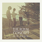 D-D-Dance by The Royal Concept