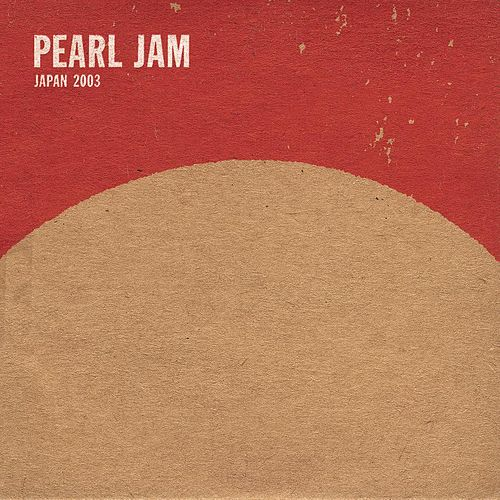 Tokyo, Japan: March 3rd, 2003 by Pearl Jam