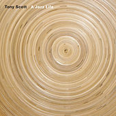 A Jazz Life by Tony Scott