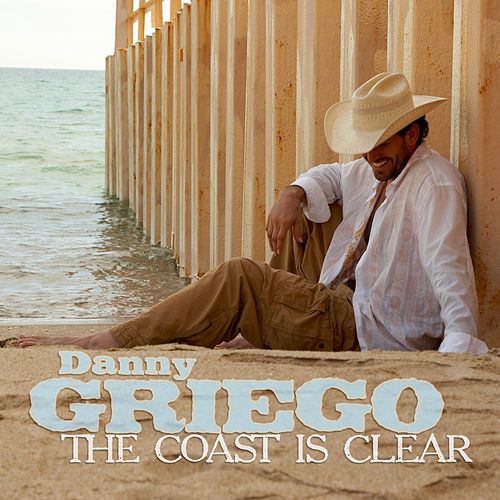 Play & Download The Coast Is Clear by Danny Griego | Napster