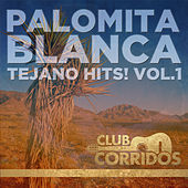 Palomita Blanca: Tejano Hits! Vol.1 by Various Artists