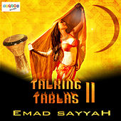 Play & Download Talking Tablas 2 by Emad Sayyah | Napster