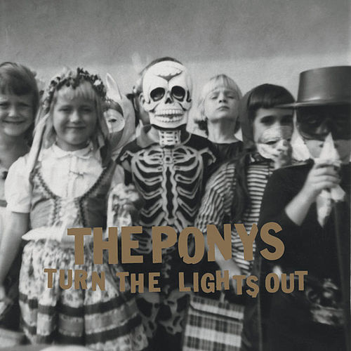 Play & Download Turn The Lights Out by The Ponys | Napster