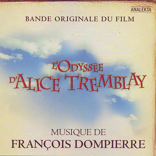 L'Odysée d'Alice Tremblay [Original Soundtrack] by François Dompierre