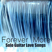 Forever More: Solo Guitar Love Songs by The O'Neill Brothers Group