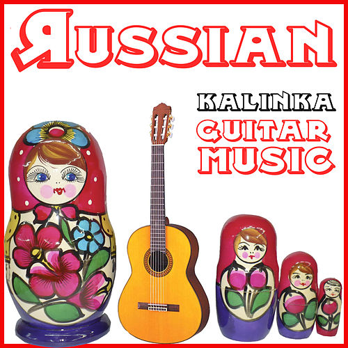 Play & Download Russian Guitar Music. Kalinka - Ep by Coro Soviético del Ejercito Rojo | Napster