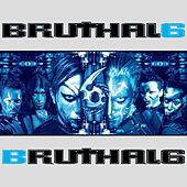 Play & Download Bruthal 6 by Bruthal 6 | Napster
