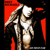 Play & Download Go That Far by Bret Michaels | Napster