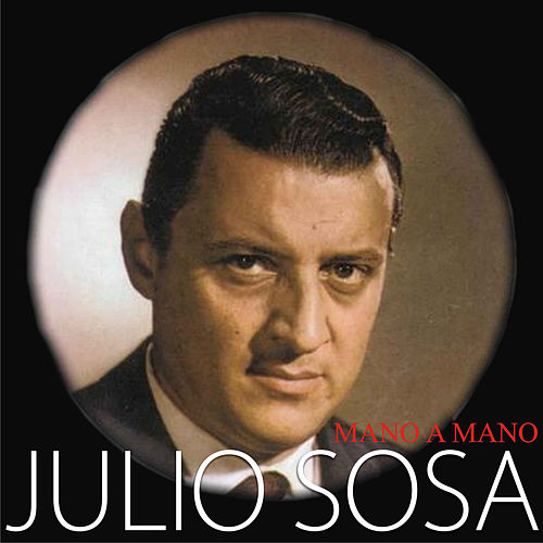 Play & Download Mano a Mano by Julio Sosa | Napster