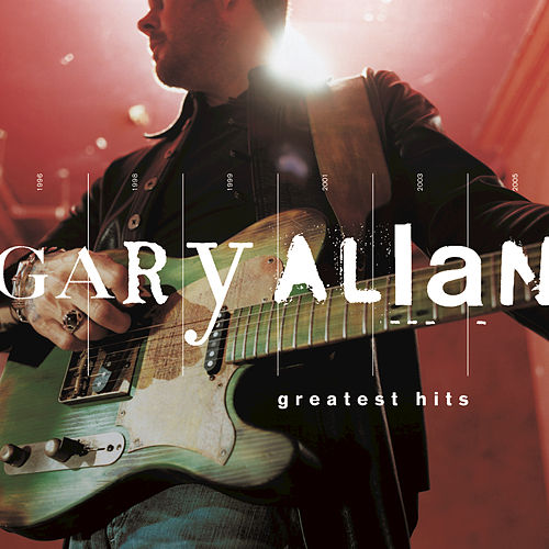 Play & Download Greatest Hits by Gary Allan | Napster