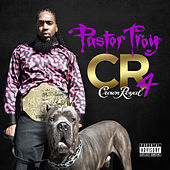 Crown Royal 4 by Pastor Troy