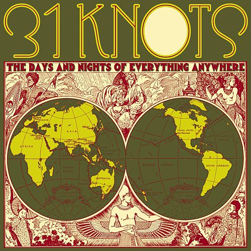 Play & Download The Days And Nights Of Everything Anywhere by 31Knots | Napster