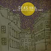 All The Houses Look The Same by Deas Vail