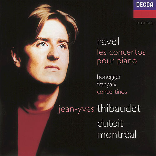 Play & Download Ravel: Piano Concertos/Honnegger: Piano Concertino/Françaix: Pia by Jean-Yves Thibaudet | Napster