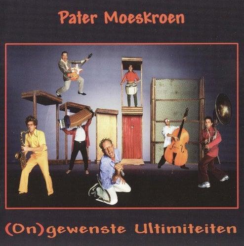 Play & Download Ongewenste Ultimiteiten by Pater Moeskroen | Napster