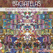 Play & Download Bagatelas by Guillermo Gonzalez Phillips | Napster