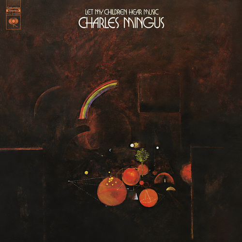 Let My Children Hear Music by Charles Mingus