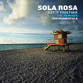 Play & Download Get It Together - The Remixes (Instrumentals) by Sola Rosa | Napster