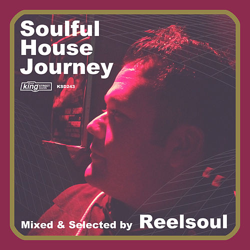 Soulful House Journey: Mixed & Selected by Reelsoul by Various Artists