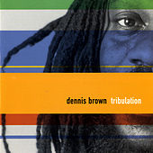 Tribulation by Dennis Brown
