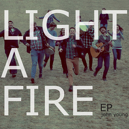Play & Download Light a Fire by John Young | Napster