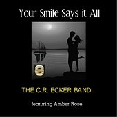 Play & Download Your Smile Says It All (2012) [feat. Amber Rose] by The C.R. Ecker Band | Napster