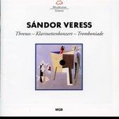 Veress: Threnos, Klarinettenkonzert & Tromboniade by Various Artists